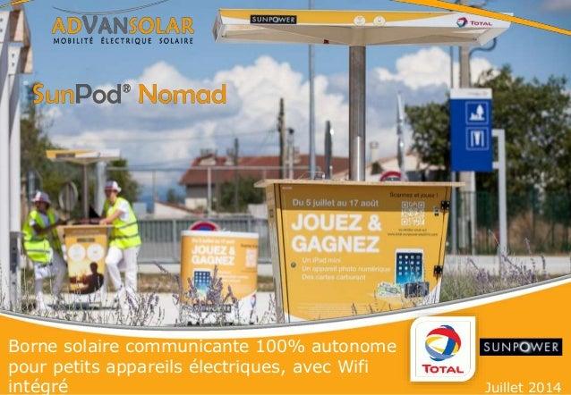 Borne solaire communicante 100% autonome pour petits appareils électriques, avec Wifi intégré Juillet 2014