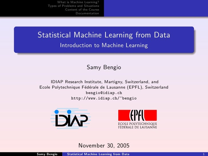 What is Machine Learning?      Types of Problems and Situations                 Content of the Course                     ...