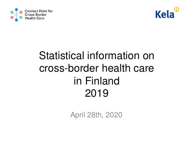 Statistical information on cross-border health care in Finland 2019 April 28th, 2020