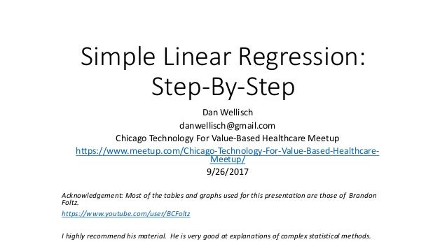 Simple Linear Regression: Step-By-Step Dan Wellisch danwellisch@gmail.com Chicago Technology For Value-Based Healthcare Me...