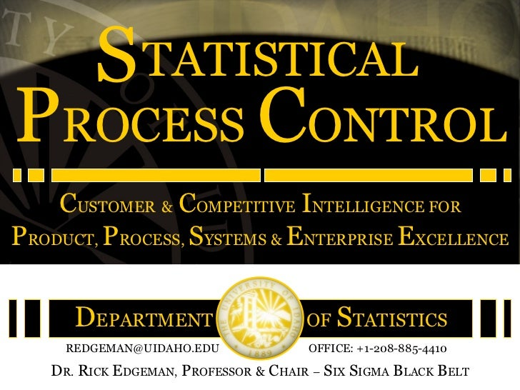 S TATISTICALPROCESS CONTROL    CUSTOMER & COMPETITIVE INTELLIGENCE FORPRODUCT, PROCESS, SYSTEMS & ENTERPRISE EXCELLENCE   ...