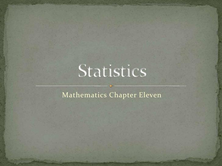 Mathematics Chapter Eleven<br />Statistics<br />