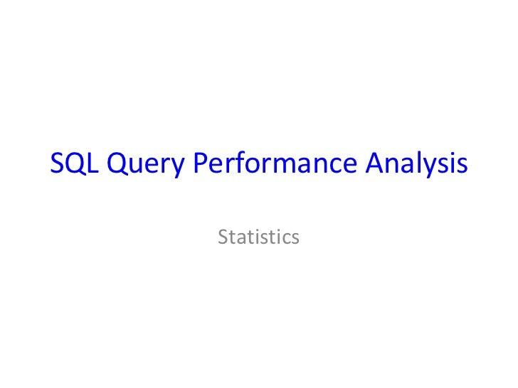SQL Query Performance Analysis            Statistics