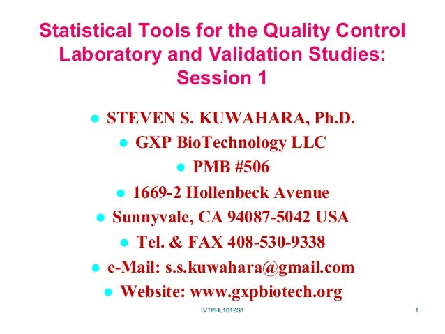 Statistical Tools for the Quality Control  Laboratory and Validation Studies:               Session 1     l  STEVEN S. KU...