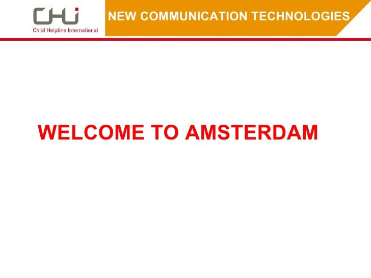 NEW COMMUNICATION TECHNOLOGIES  WELCOME TO AMSTERDAM