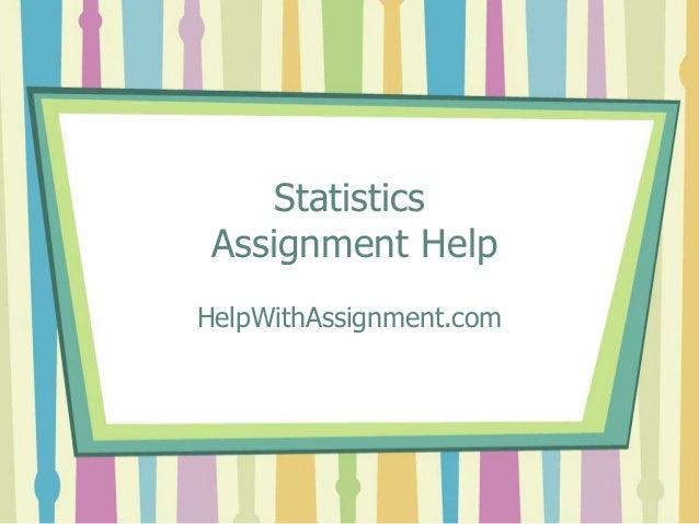 Statistics Assignment Help HelpWithAssignment.com