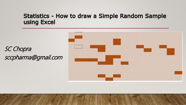 Statistics - How to draw a Simple Random Sample using Excel SC Chopra sccpharma@gmail.com