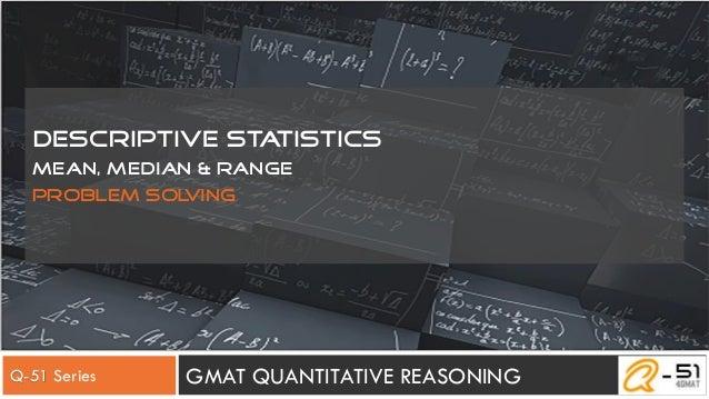 Descriptive statistics Mean, Median & Range Problem solving GMAT QUANTITATIVE REASONINGQ-51 Series