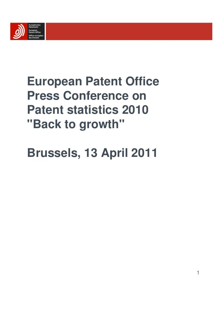 """European Patent OfficePress Conference onPatent statistics 2010""""Back to growth""""Brussels, 13 April 2011                    ..."""