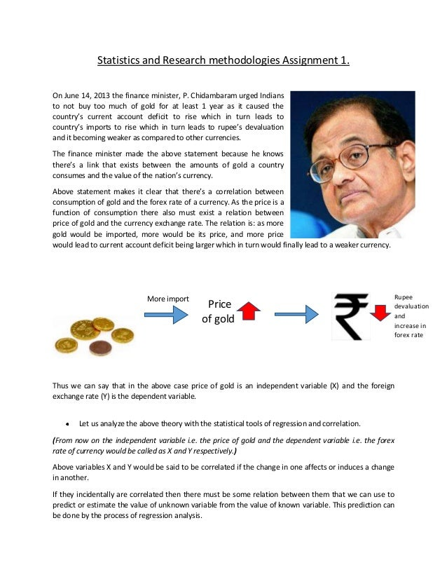 Statistics and Research methodologies Assignment 1. On June 14, 2013 the finance minister, P. Chidambaram urged Indians to...