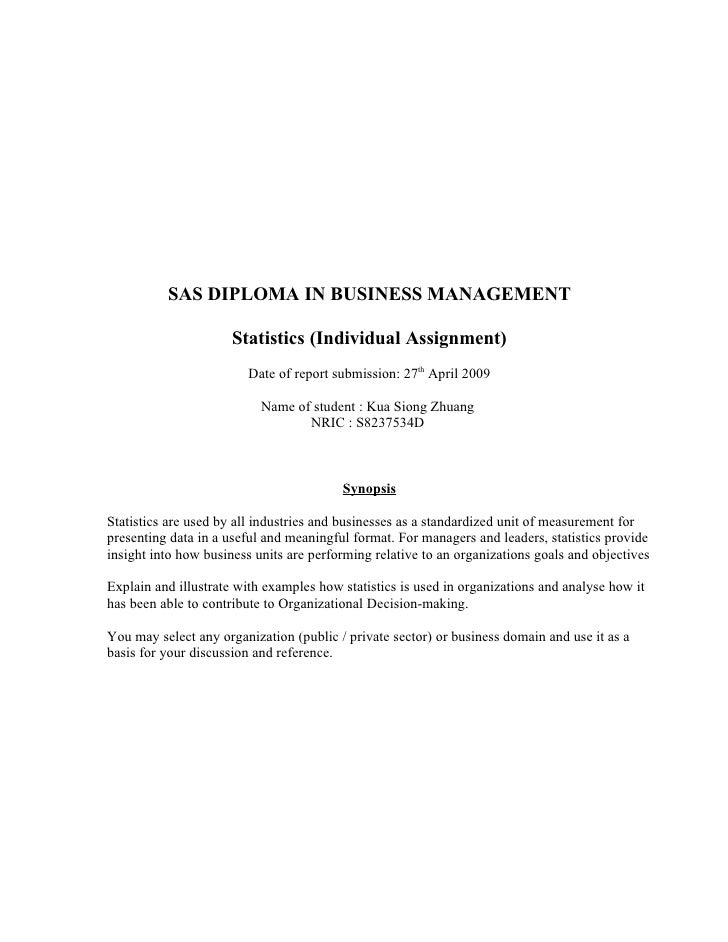 SAS DIPLOMA IN BUSINESS MANAGEMENT                        Statistics (Individual Assignment)                          Date...
