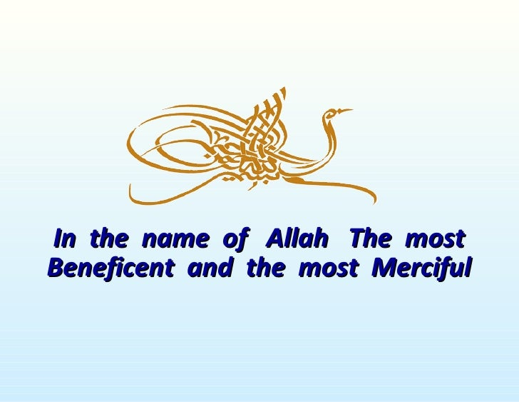 In the name of Allah The mostBeneficent and the most Merciful