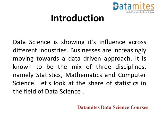 Data Science is showing it's influence across different industries. Businesses are increasingly moving towards a data driv...