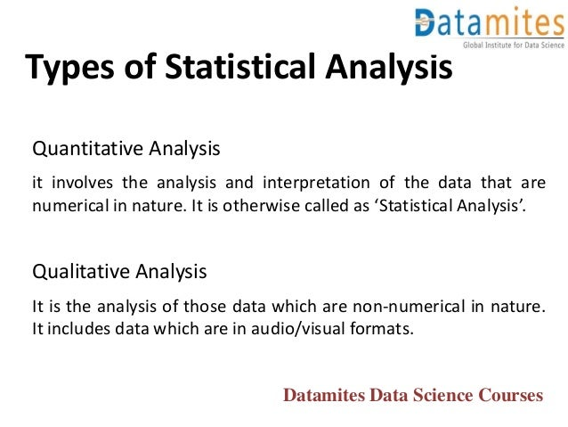 Types of Statistical Analysis Quantitative Analysis it involves the analysis and interpretation of the data that are numer...