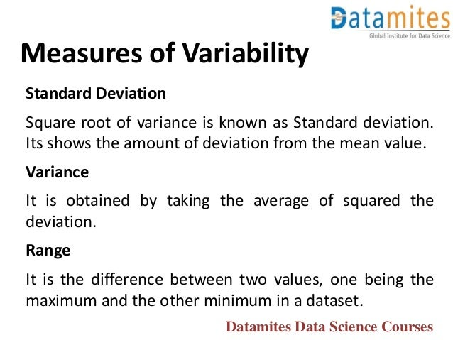 Measures of Variability Standard Deviation Square root of variance is known as Standard deviation. Its shows the amount of...