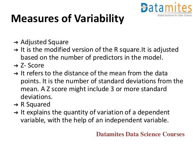 Measures of Variability ➔ Adjusted Square ➔ It is the modified version of the R square.It is adjusted based on the number ...