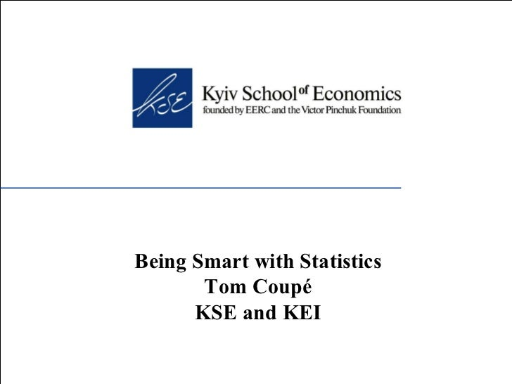 Being Smart with Statistics Tom Coupé KSE and KEI