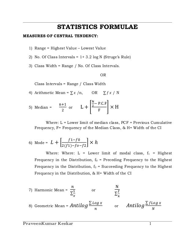STATISTICS FORMULAEMEASURES OF CENTRAL TENDENCY:  1) Range = Highest Value – Lowest Value  2) No. Of Class Intervals = 1+ ...