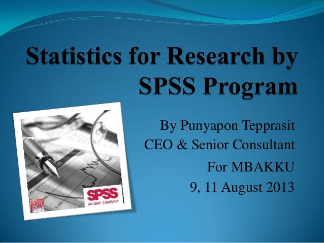 By Punyapon Tepprasit CEO & Senior Consultant For MBAKKU 9, 11 August 2013