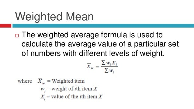 formula of weighted mean in thesis How to calculate weighted average in excel sum formula for weighted weighted average is a kind of arithmetic mean in which some elements of.