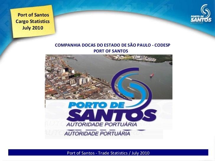 Port of Santos Cargo Statistics July 2010 Port of Santos - Trade Statistics / July 2010