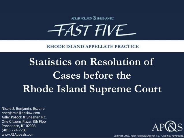 Statistics on Resolution of Cases before the Rhode Island Supreme Court Copyright 2013, Adler Pollock & Sheehan P.C. · Att...