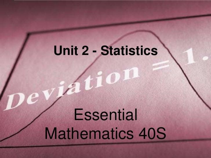 Unit 2 - Statistics   EssentialMathematics 40S