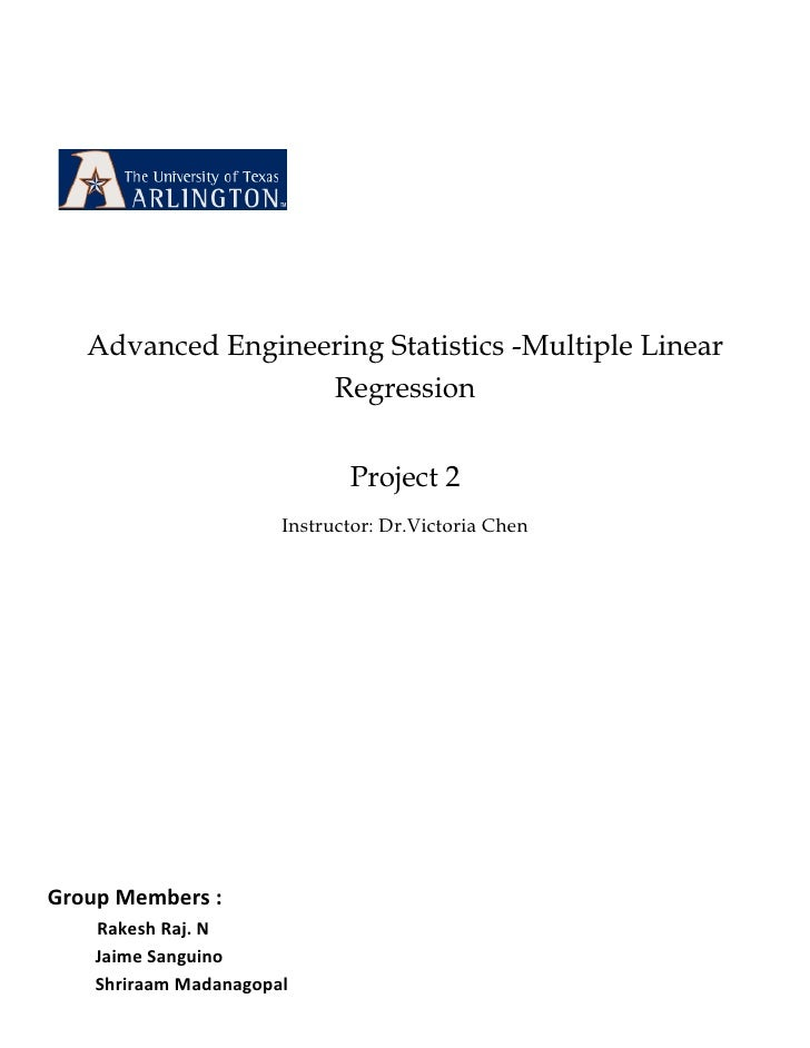 Advanced Engineering Statistics -Multiple Linear                    Regression                                 Project 2  ...