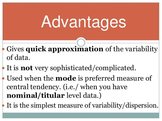 disadvantages and advantages of using each measure of central tendency Measure means methods and central tendency means average value of any  statistical series thus we can say  we cannot remember each and every facts  relating to a field of enquiry 2  now we can find out mean by using formula— 84.