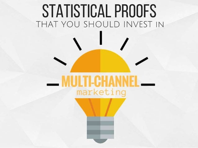 Statistical Proofs Show That You Should Invest In Multi-Channel Marketing