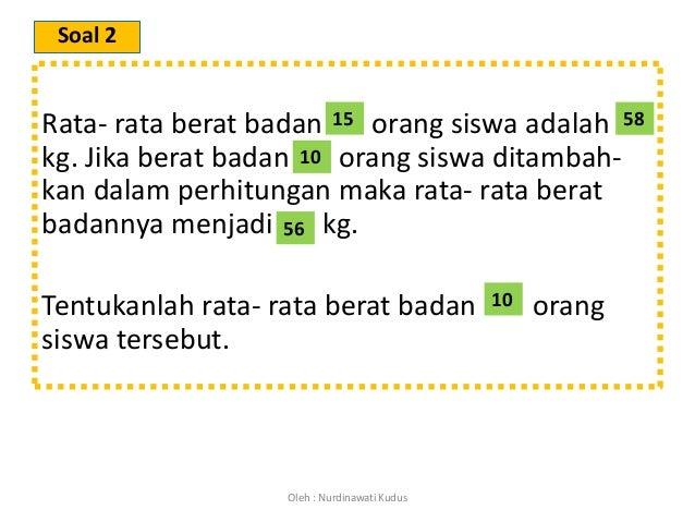 Berat badan siswa kg berat badan siswa kg a b 34