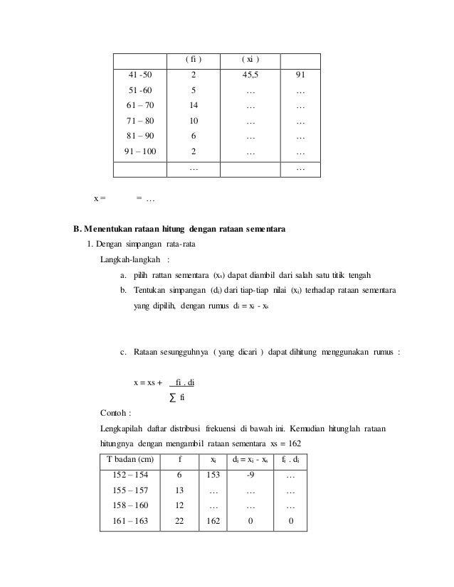( fi ) ( xi ) 41 -50 51 -60 61 – 70 71 – 80 81 – 90 91 – 100 2 5 14 10 6 2 45,5 … … … … … 91 … … … … … … … x = = … B. Mene...