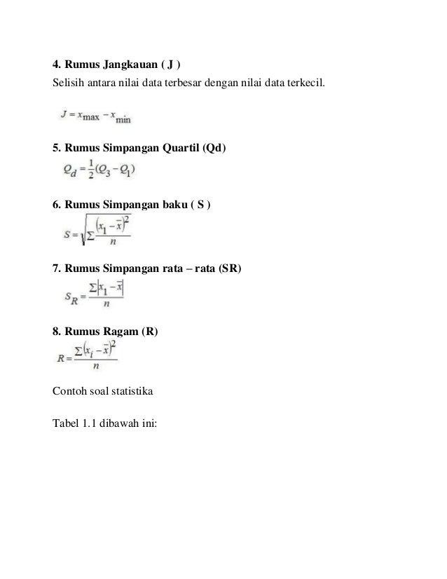 4. Rumus Jangkauan ( J ) Selisih antara nilai data terbesar dengan nilai data terkecil. 5. Rumus Simpangan Quartil (Qd) 6....