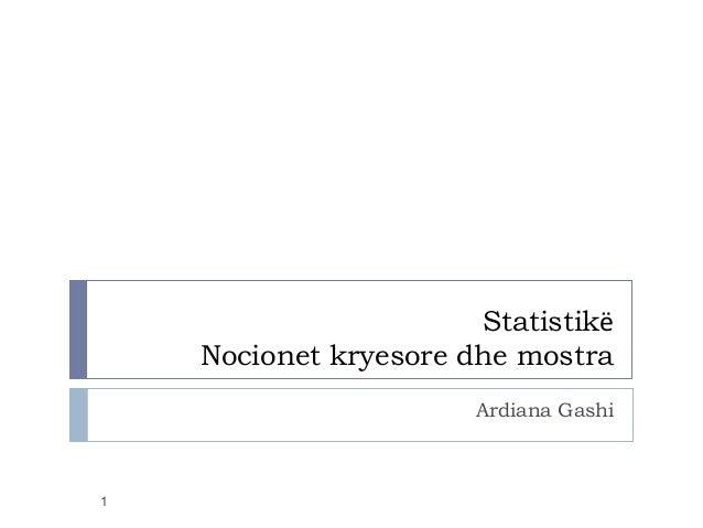Statistikë Nocionet kryesore dhe mostra Ardiana Gashi 1