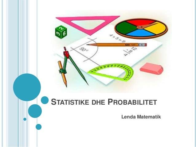 STATISTIKE DHE PROBABILITET Lenda Matematik