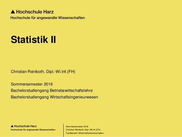 Seite 1 Fachbereich Wirtschaftswissenschaften Statistik II Christian Reinboth, Dipl.-Wi.Inf.(FH) Sommersemester 2016 Bache...