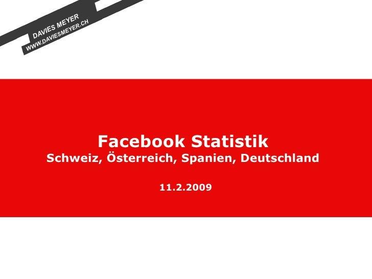 Facebook Statistik Schweiz, Österreich, Spanien, Deutschland 11.2.2009