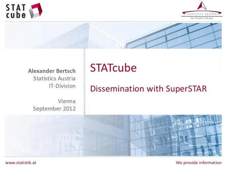 Alexander Bertsch      STATcube             Statistics Austria                    IT-Division                             ...