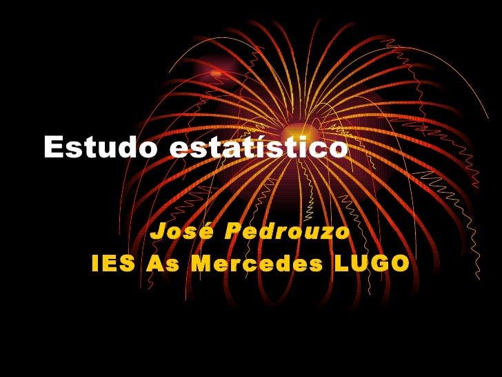 Estudo estatístico José Pedrouzo IES As Mercedes LUGO