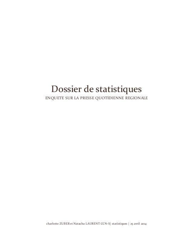 charlotte ZUBER et Natacha LAURENT CCN-S| statistiques | 25 avril 2014 Dossier de statistiques ENQUETE SUR LA PRESSE QUOTI...