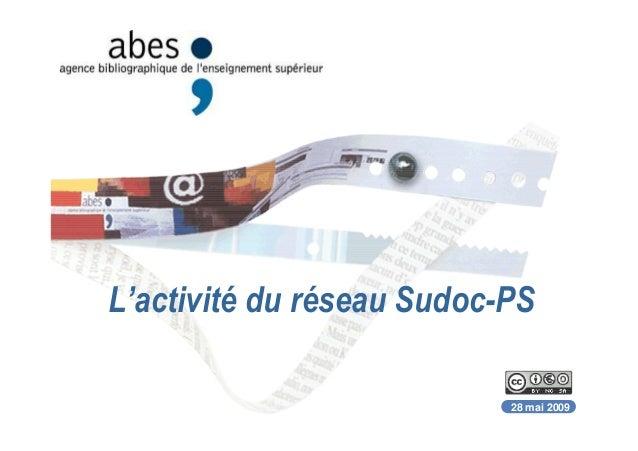 28 mai 2009 L'activité du réseau Sudoc-PS