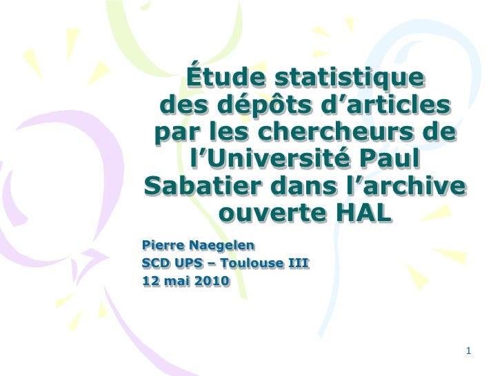 1<br />Étude statistiquedes dépôts d'articles par les chercheurs de l'Université Paul Sabatier dans l'archive ouverte HAL ...