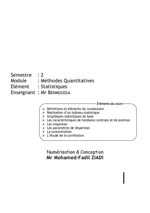 Semestre : 2Module : Méthodes QuantitativesElément : StatistiquesEnseignant : Mr BENMOUSSANumérisation & ConceptionMr Moha...