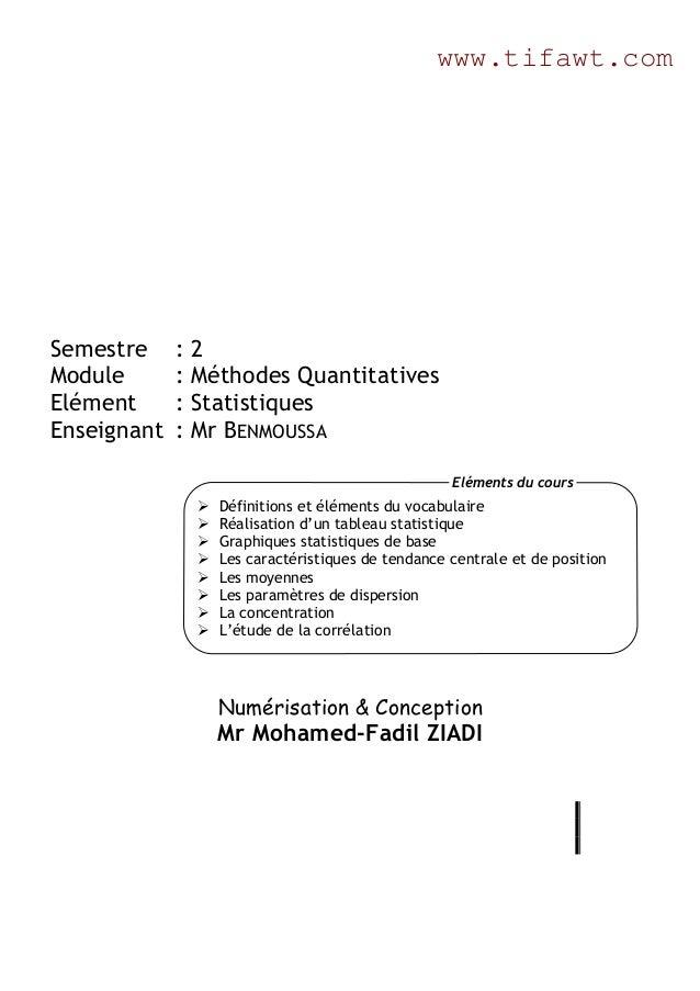 www.tifawt.com  Semestre Module Elément Enseignant  :2 : Méthodes Quantitatives : Statistiques : Mr BENMOUSSA Eléments du ...