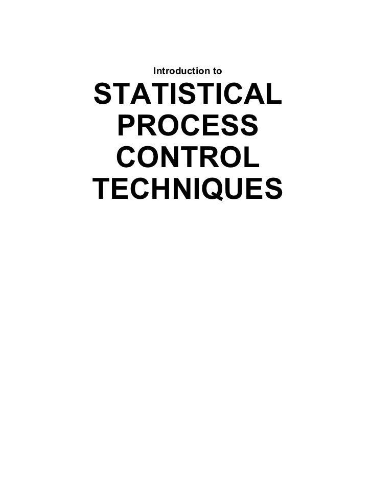 Introduction toSTATISTICAL PROCESS CONTROLTECHNIQUES