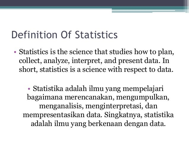 Definition Of Statistics • Statistics is the science that studies how to plan, collect, analyze, interpret, and present da...