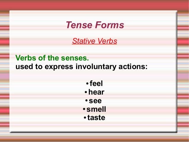 Tense Forms. Stative verbs Slide 2