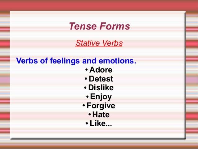 Tense Forms. Stative verbs Slide 3
