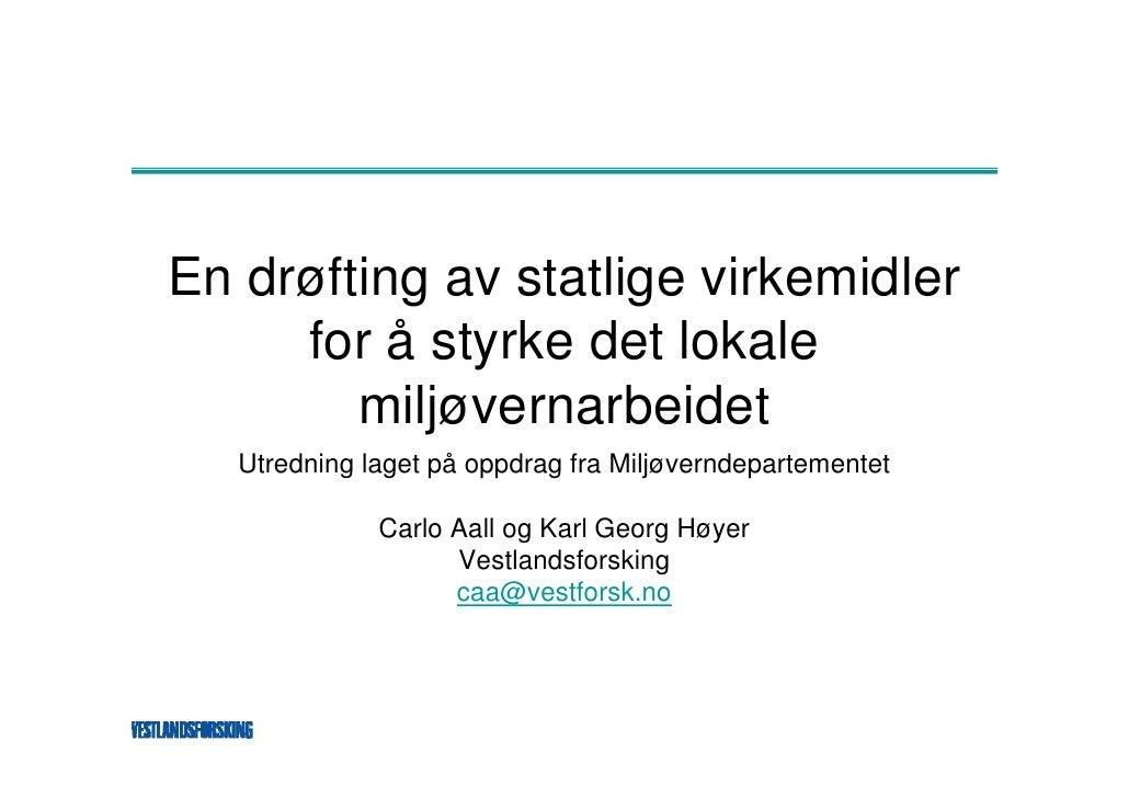 En drøfting av statlige virkemidler      for å styrke det lokale         miljøvernarbeidet    Utredning laget på oppdrag f...