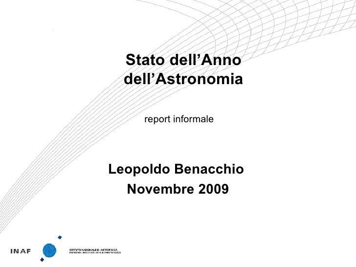 Stato dell'Anno   dell'Astronomia      report informale     Leopoldo Benacchio   Novembre 2009